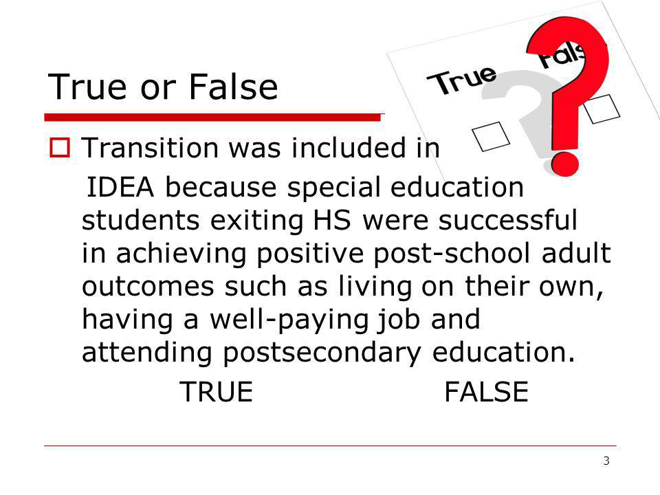 True or False Transition was included in