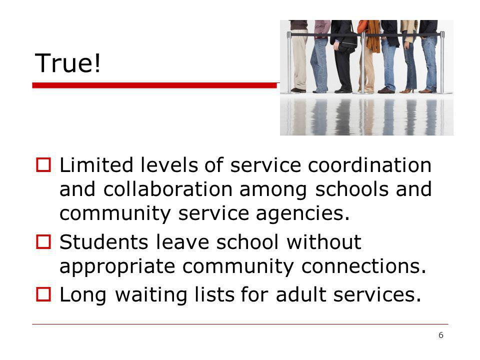 True! Limited levels of service coordination and collaboration among schools and community service agencies.