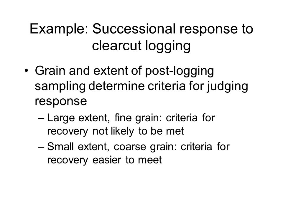 Example: Successional response to clearcut logging