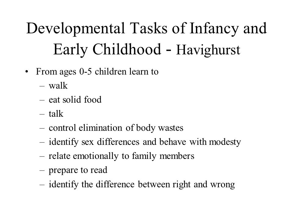 Developmental Tasks of Infancy and Early Childhood - Havighurst