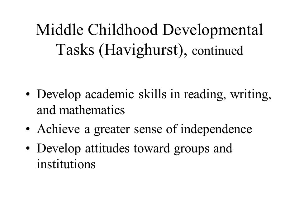 Middle Childhood Developmental Tasks (Havighurst), continued