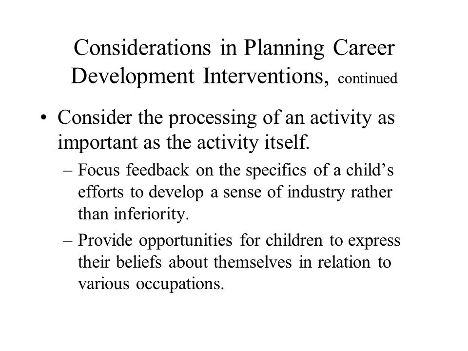 Considerations in Planning Career Development Interventions, continued