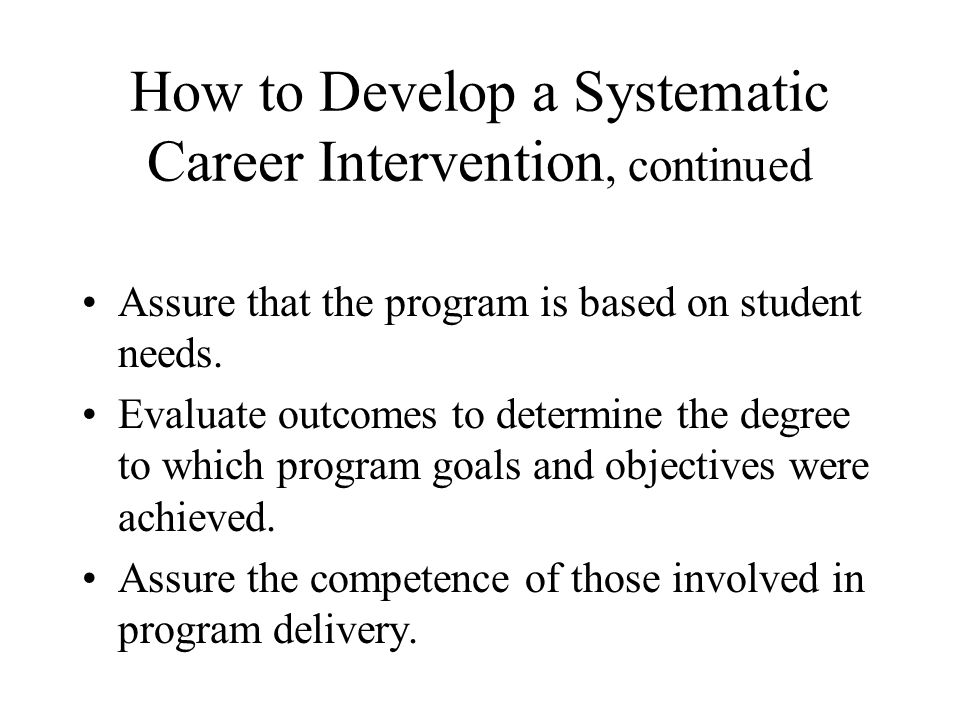 How to Develop a Systematic Career Intervention, continued