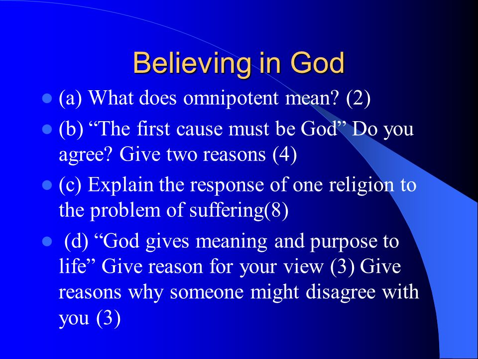 Believing in God (a) What does omnipotent mean (2)
