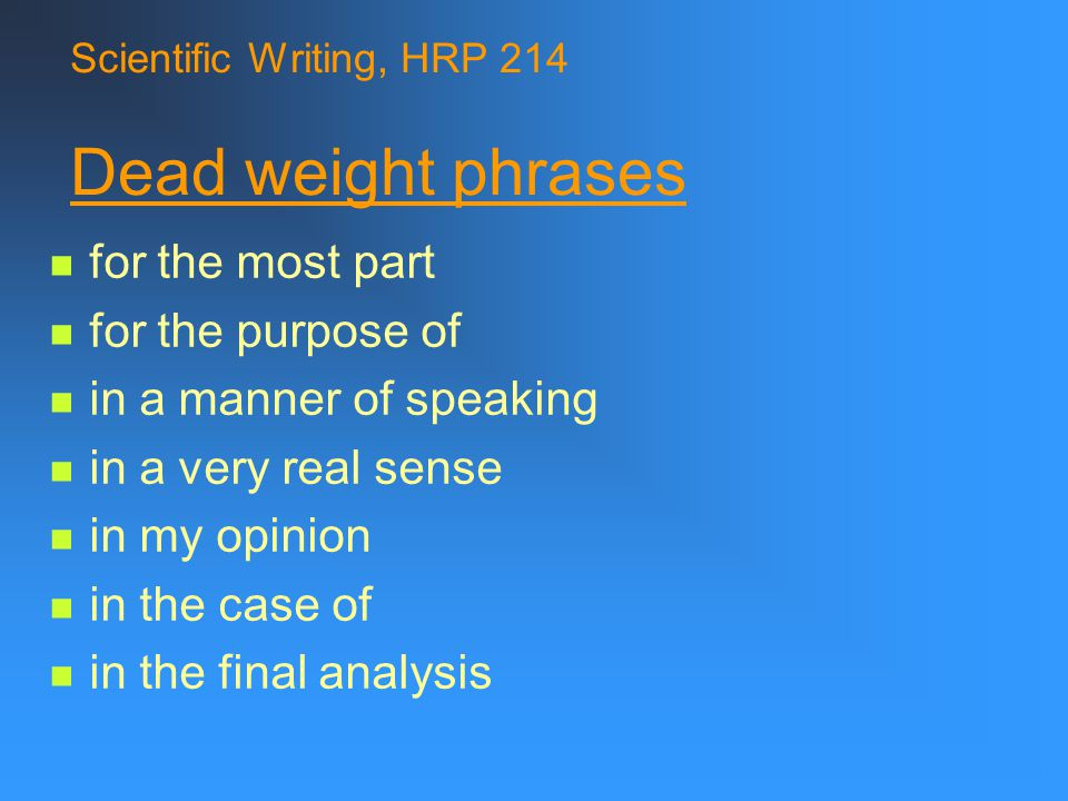 Scientific Writing, HRP 214 Dead weight phrases