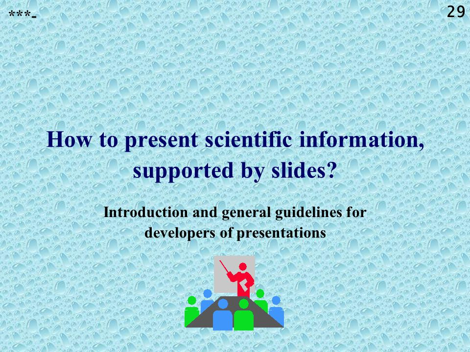 How to present scientific information, supported by slides