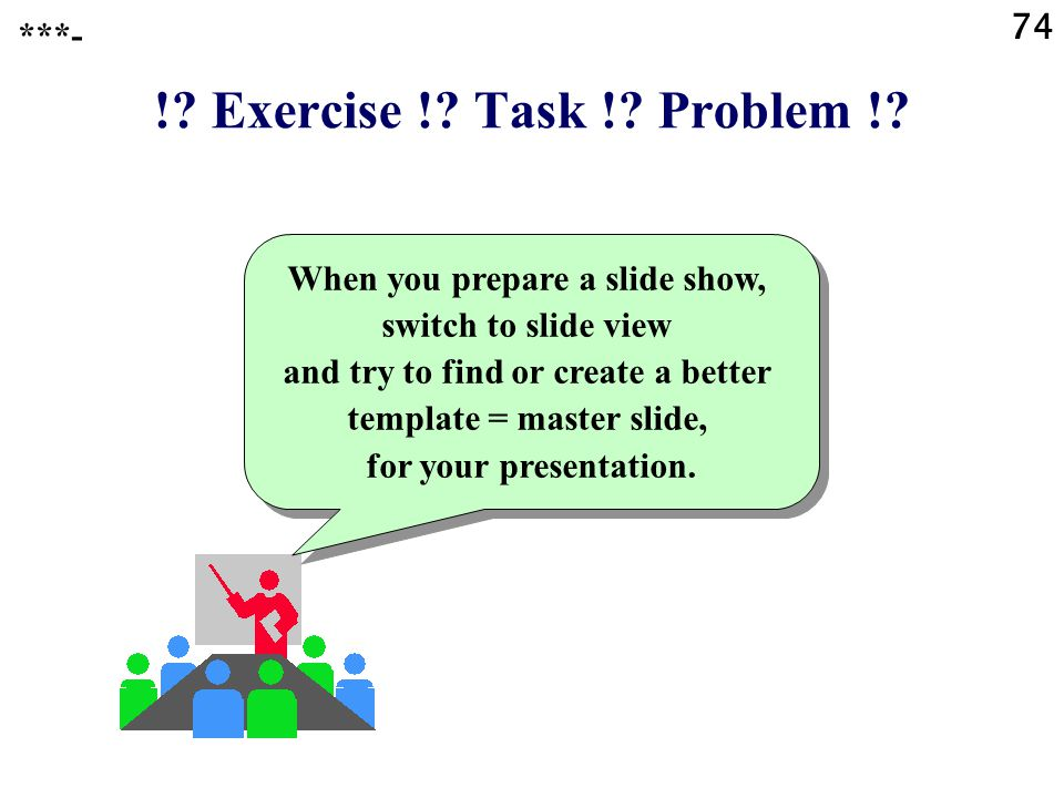 ! Exercise ! Task ! Problem ! 74 ***-
