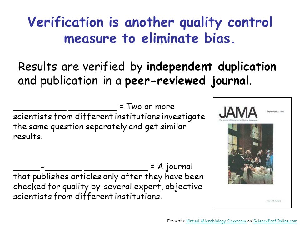 Verification is another quality control measure to eliminate bias.