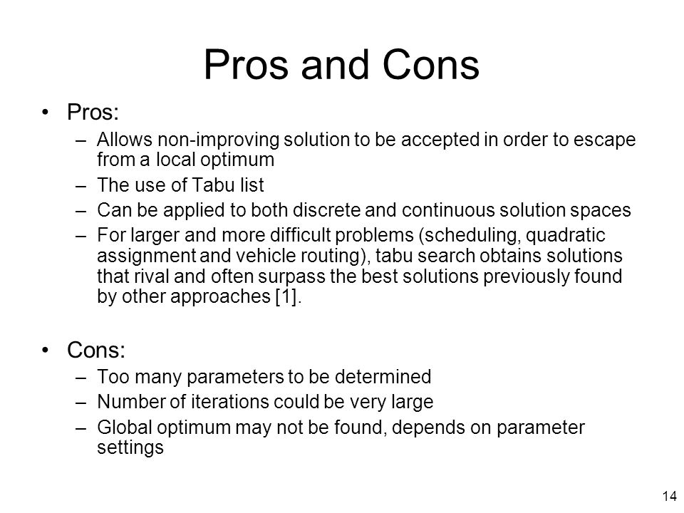 Pros and Cons Pros: Cons: