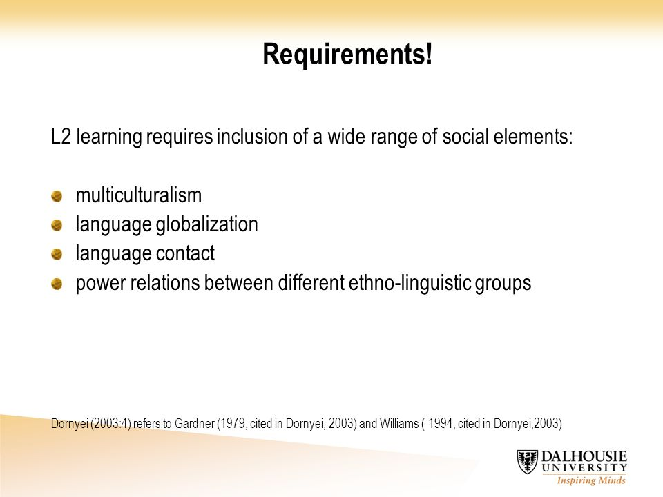 Requirements! L2 learning requires inclusion of a wide range of social elements: multiculturalism.