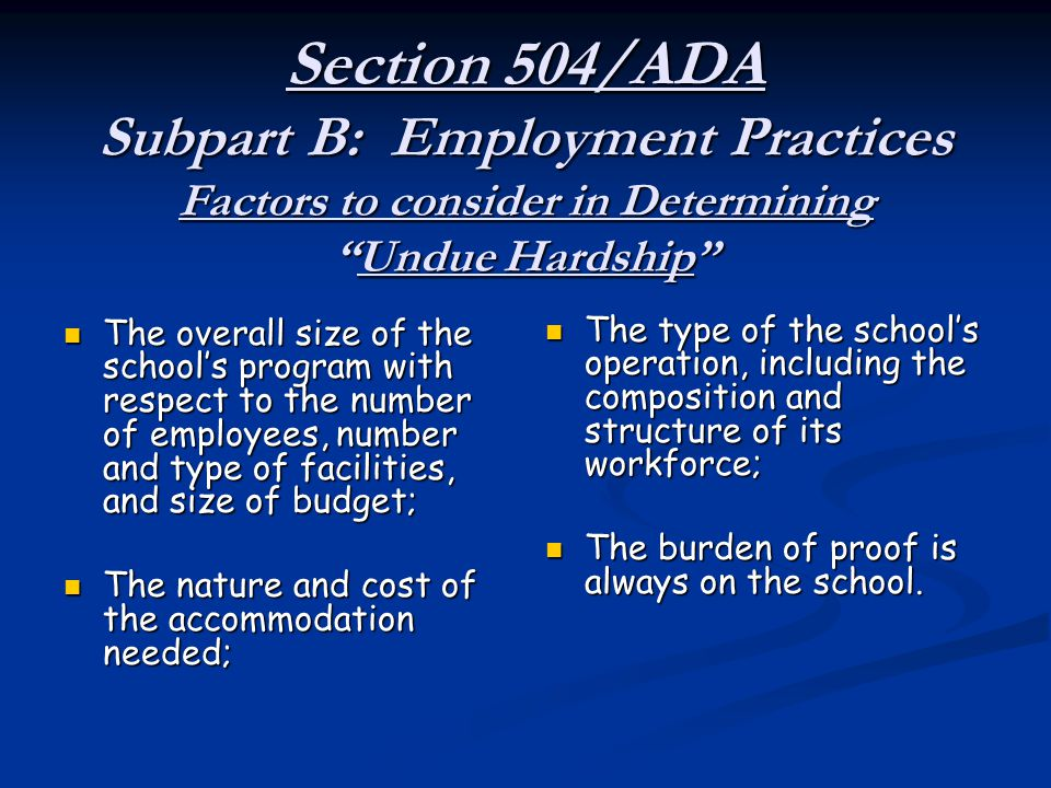 Section 504/ADA Subpart B: Employment Practices Factors to consider in Determining Undue Hardship
