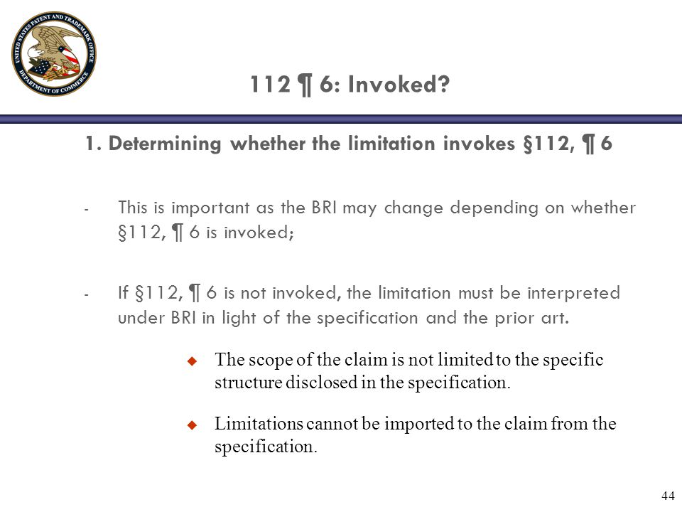 112 ¶ 6: Invoked 1. Determining whether the limitation invokes §112, ¶ 6.