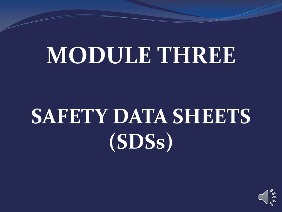 MODULE THREE SAFETY DATA SHEETS (SDSs)