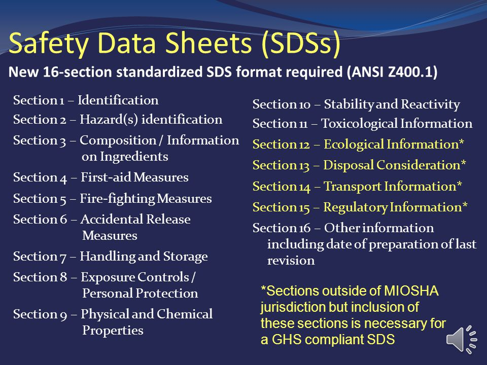 Safety Data Sheets (SDSs) New 16-section standardized SDS format required (ANSI Z400.1)