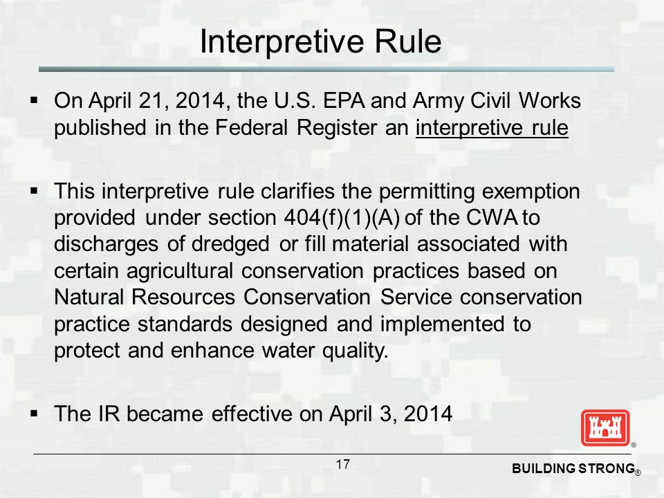 Interpretive Rule On April 21, 2014, the U.S. EPA and Army Civil Works published in the Federal Register an interpretive rule.