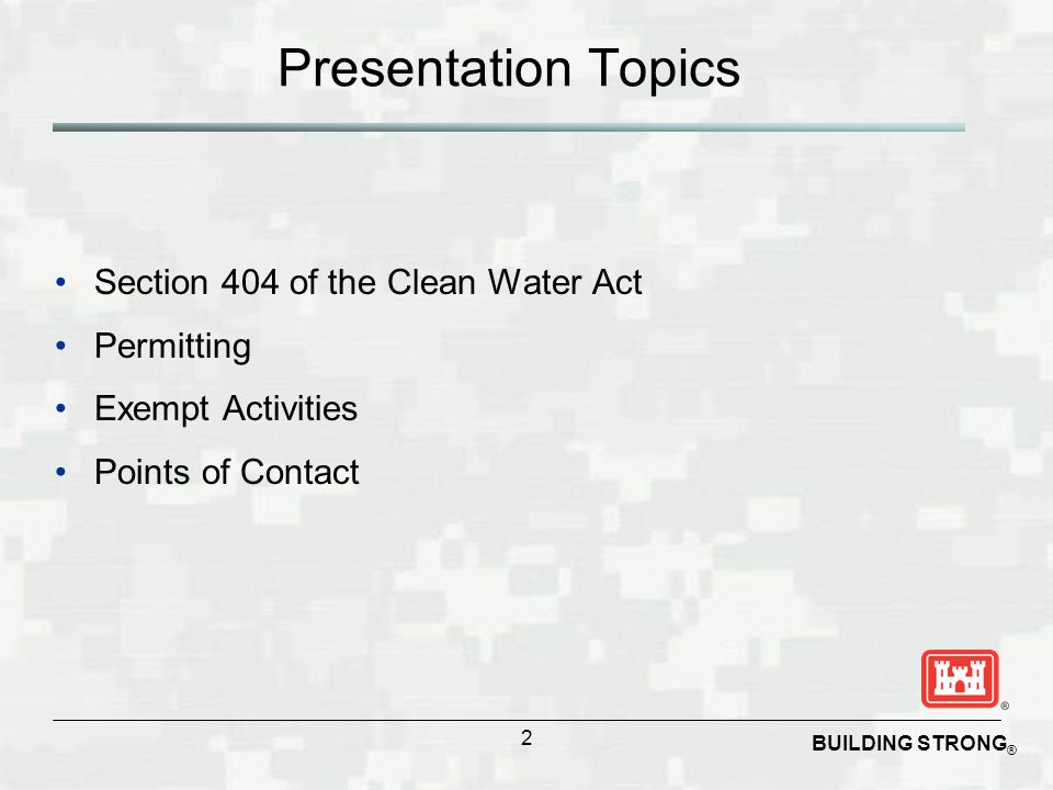 Presentation Topics Section 404 of the Clean Water Act Permitting