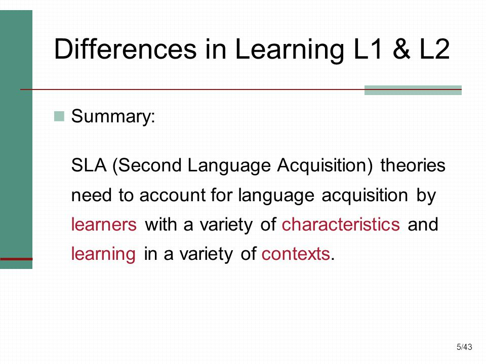Differences in Learning L1 & L2