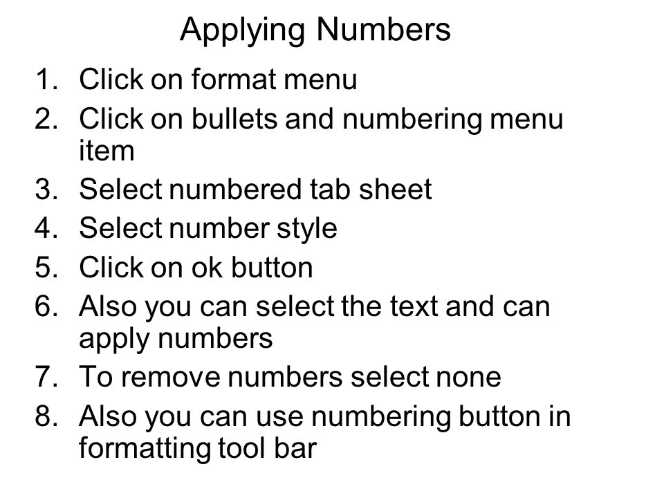 Applying Numbers Click on format menu