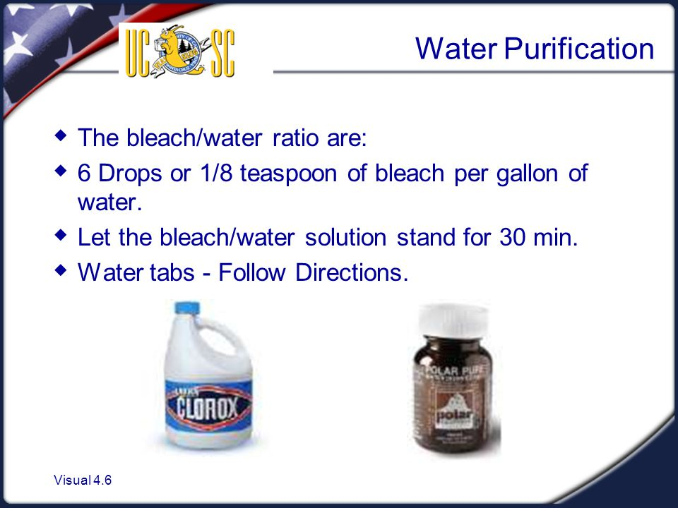 Water Purification The bleach/water ratio are:
