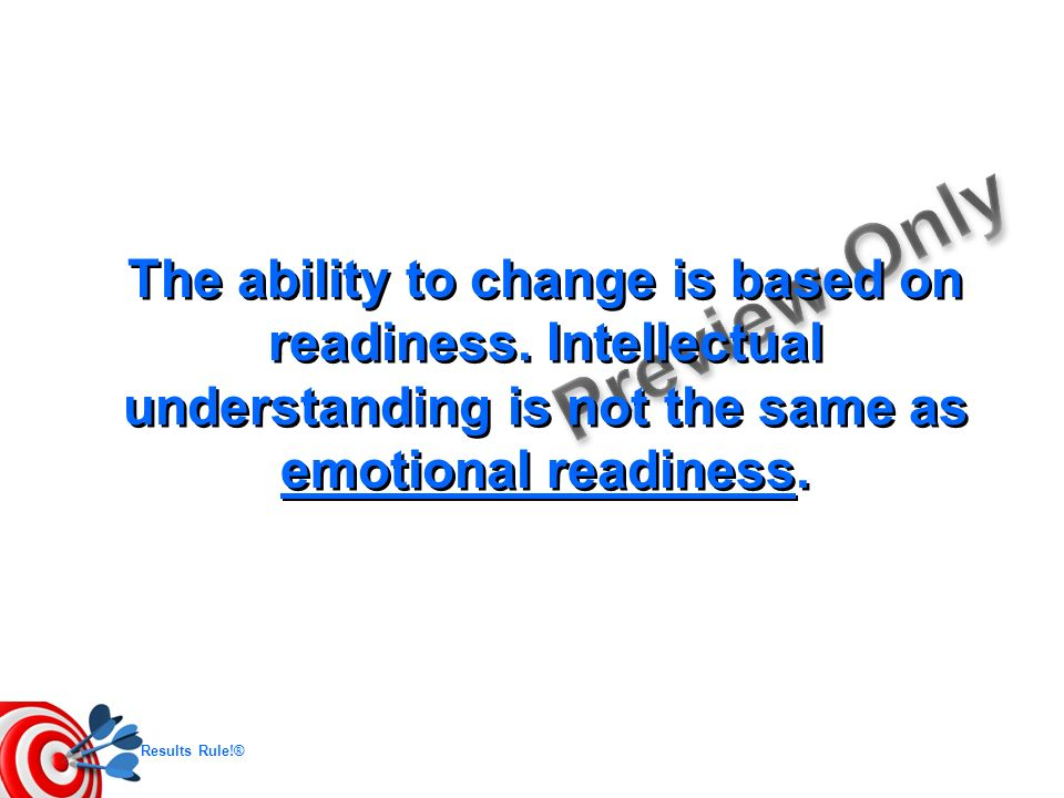 The ability to change is based on readiness