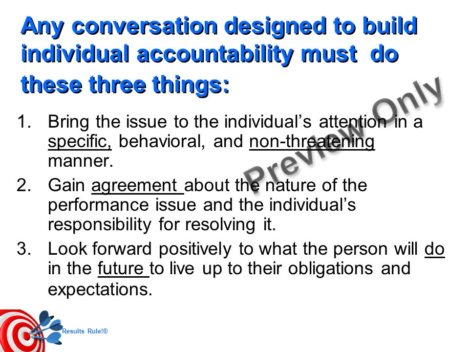 Any conversation designed to build individual accountability must do these three things: