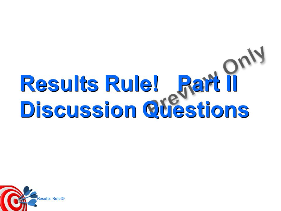Results Rule! Part II Discussion Questions