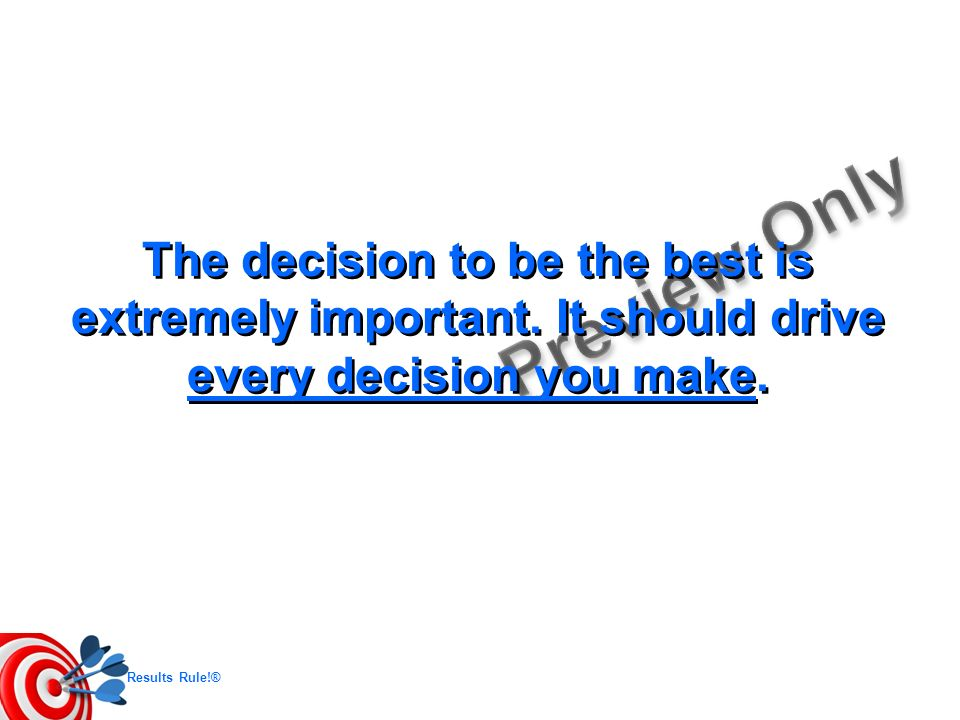 The decision to be the best is extremely important
