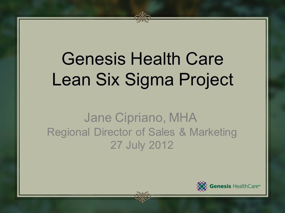 Genesis Health Care Lean Six Sigma Project