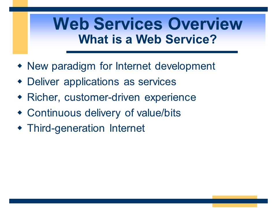 Web Services Overview What is a Web Service