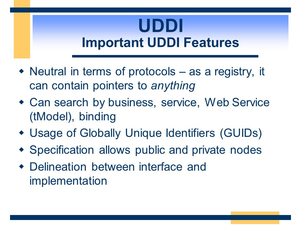 UDDI Important UDDI Features