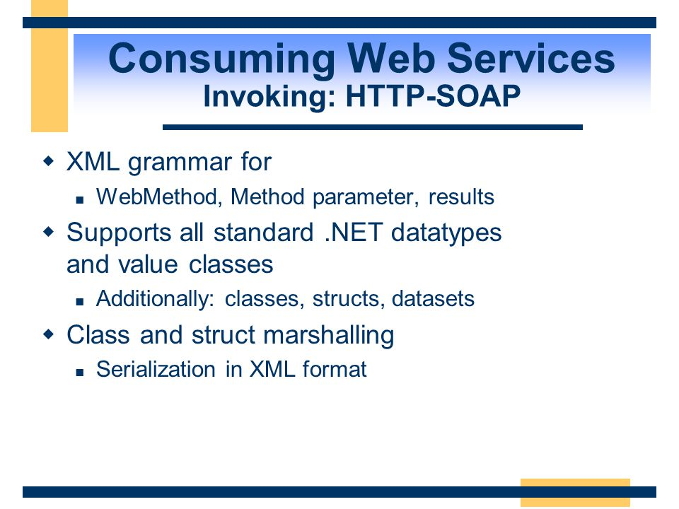 Consuming Web Services Invoking: HTTP-SOAP