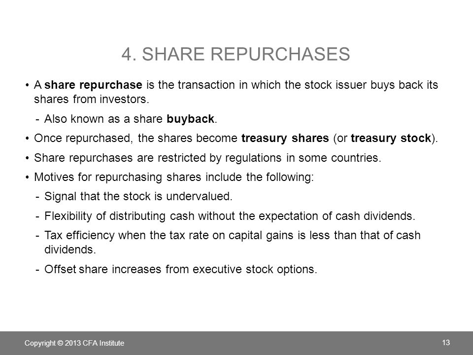 4. Share Repurchases A share repurchase is the transaction in which the stock issuer buys back its shares from investors.