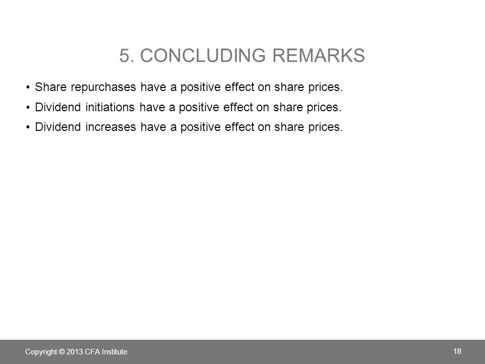 5. Concluding Remarks Share repurchases have a positive effect on share prices. Dividend initiations have a positive effect on share prices.