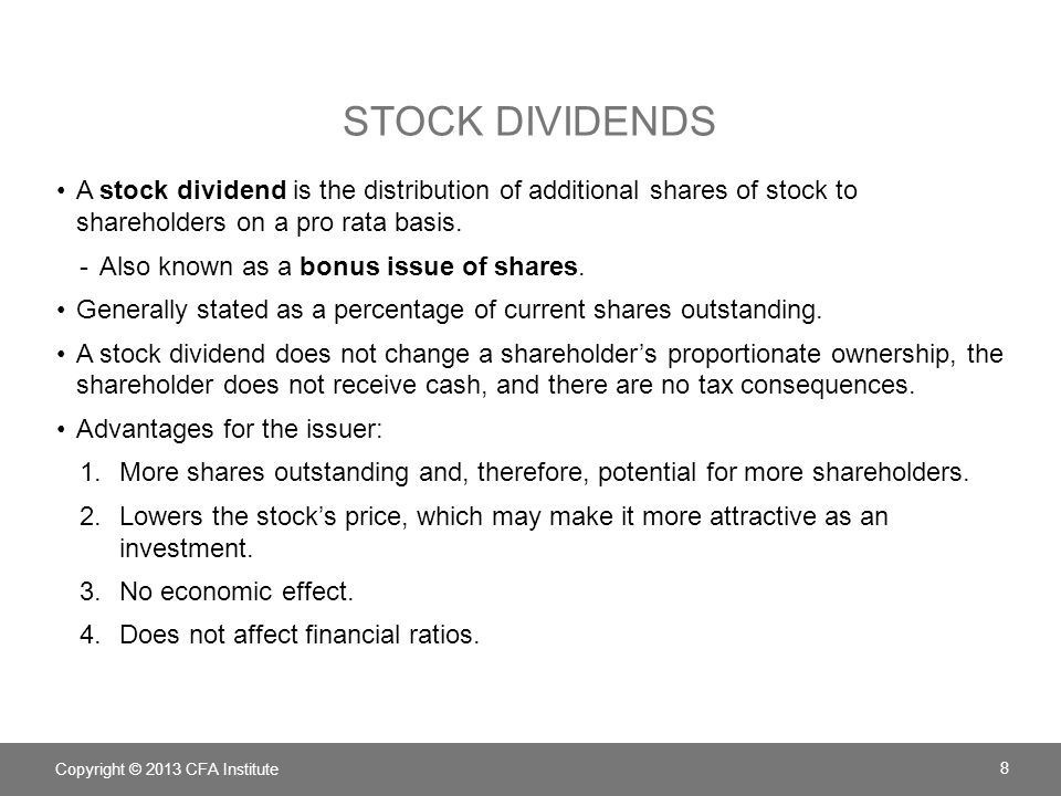 Stock Dividends A stock dividend is the distribution of additional shares of stock to shareholders on a pro rata basis.