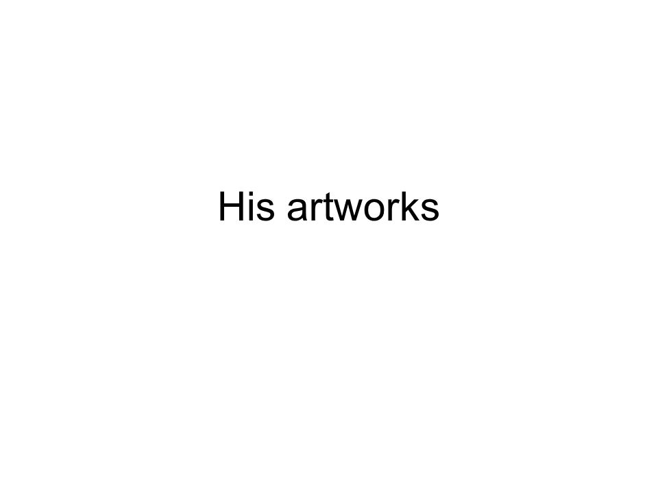 His artworks