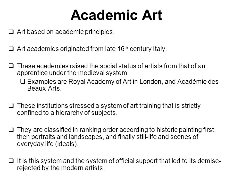 Academic Art Art based on academic principles.
