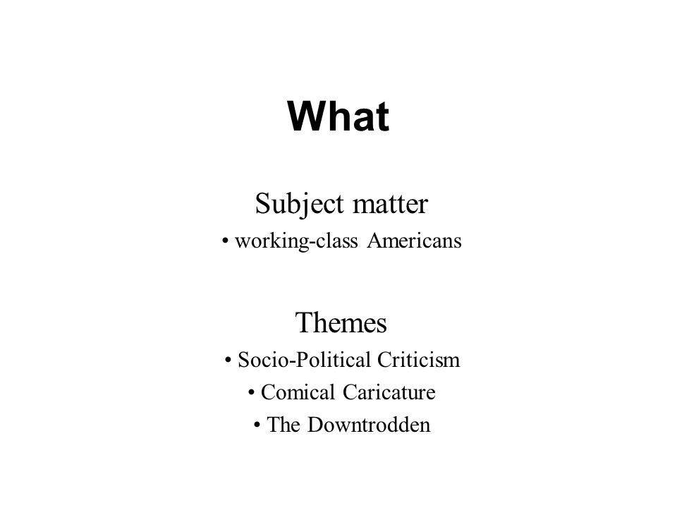 What Subject matter Themes working-class Americans
