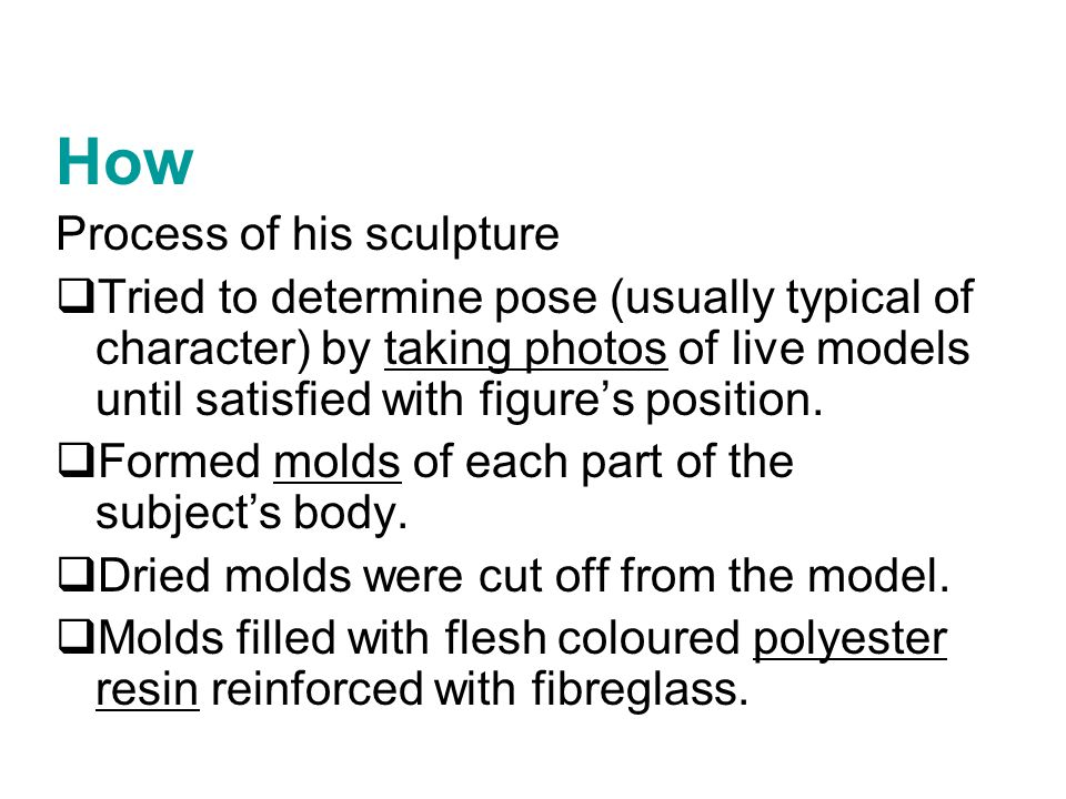 How Process of his sculpture
