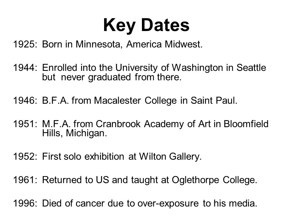 Key Dates 1925: Born in Minnesota, America Midwest.