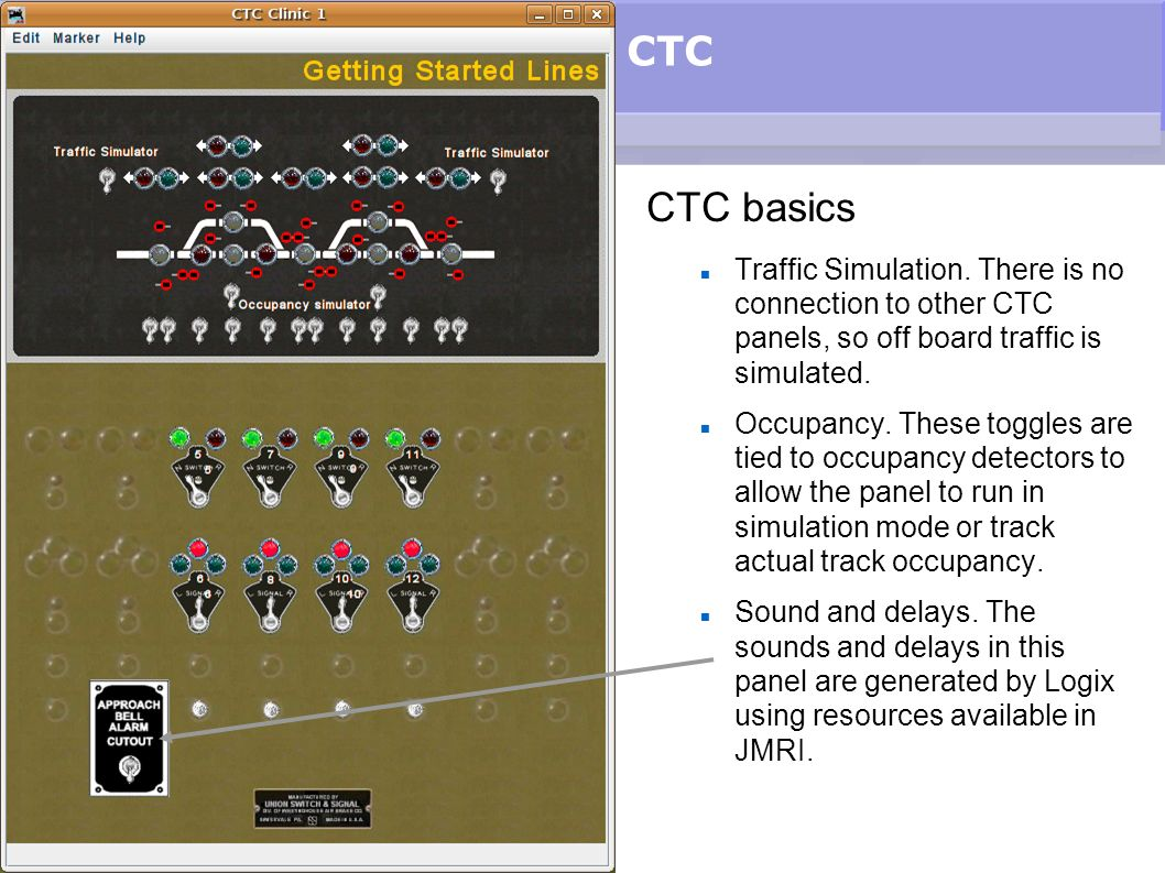 CTC CTC basics. Traffic Simulation. There is no connection to other CTC panels, so off board traffic is simulated.