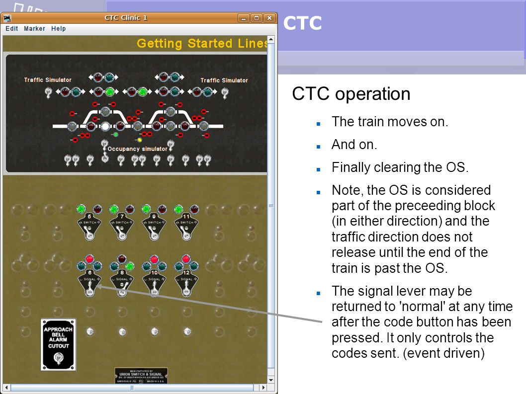 CTC CTC operation The train moves on. And on. Finally clearing the OS.