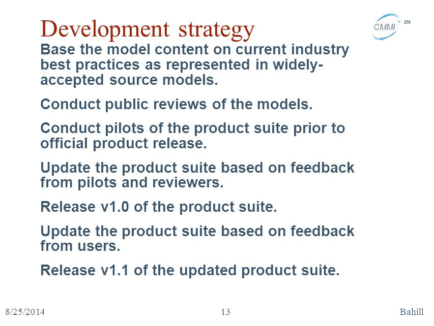 Development strategy Base the model content on current industry best practices as represented in widely-accepted source models.