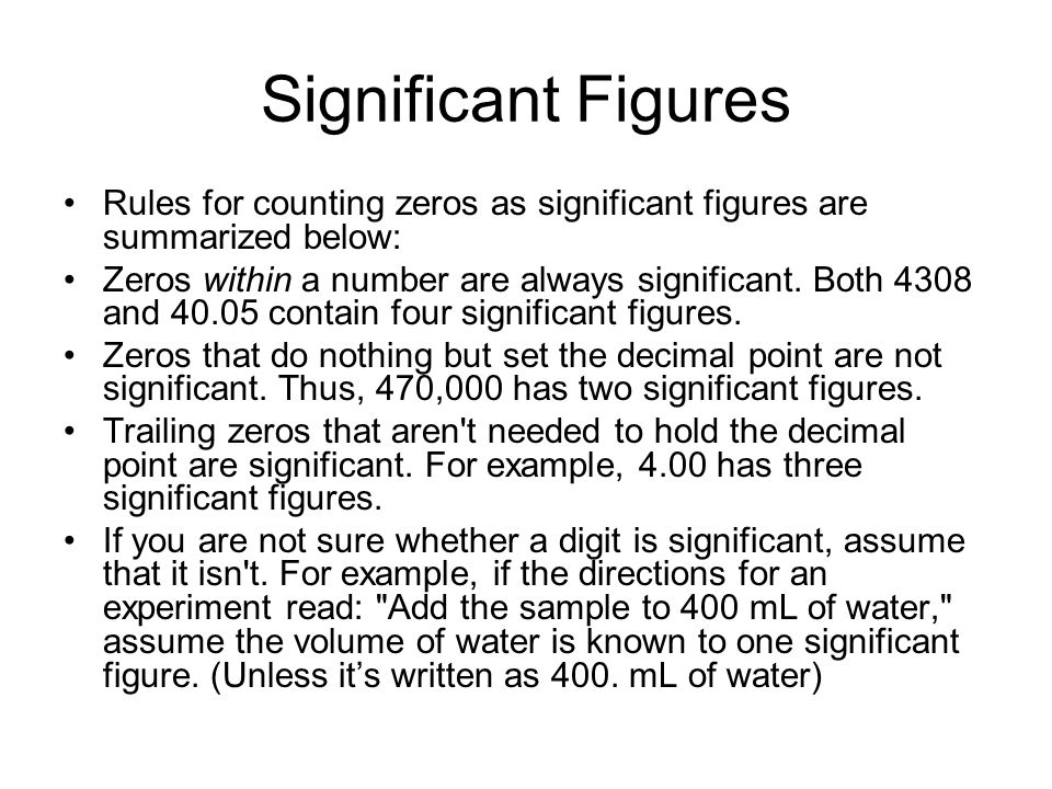 Significant Figures Rules for counting zeros as significant figures are summarized below: