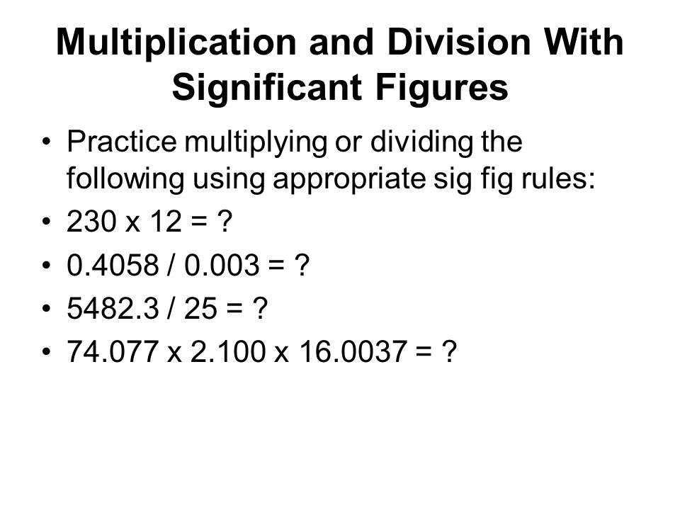 Multiplication and Division With Significant Figures