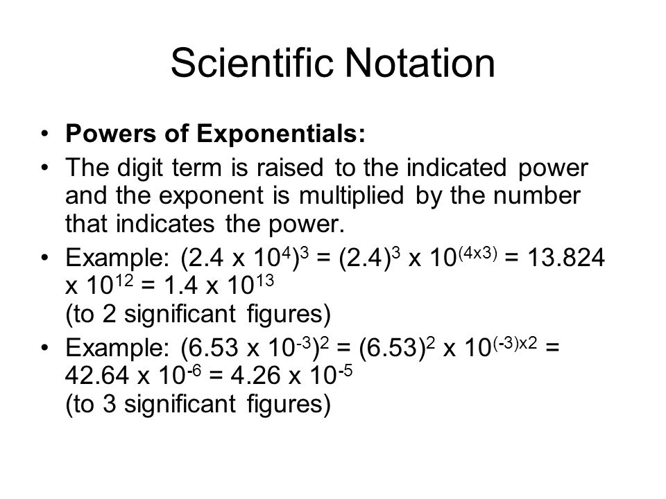 Scientific Notation Powers of Exponentials: