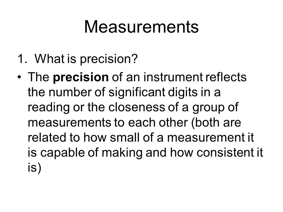 Measurements 1. What is precision
