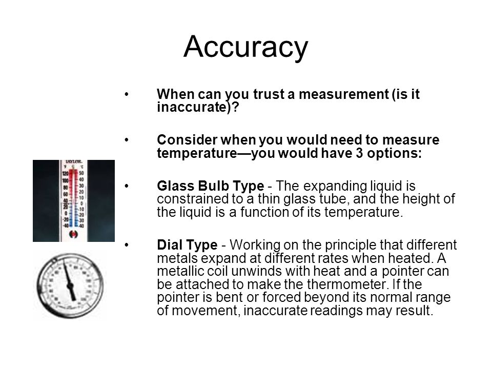 Accuracy When can you trust a measurement (is it inaccurate)
