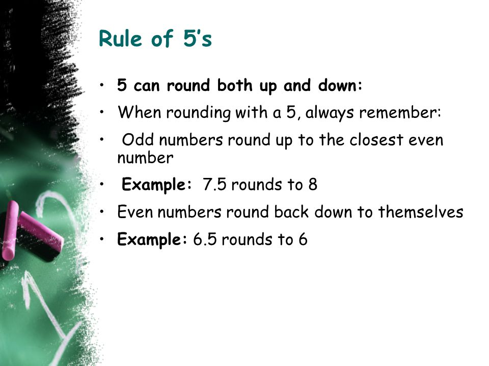 Rule of 5's 5 can round both up and down: