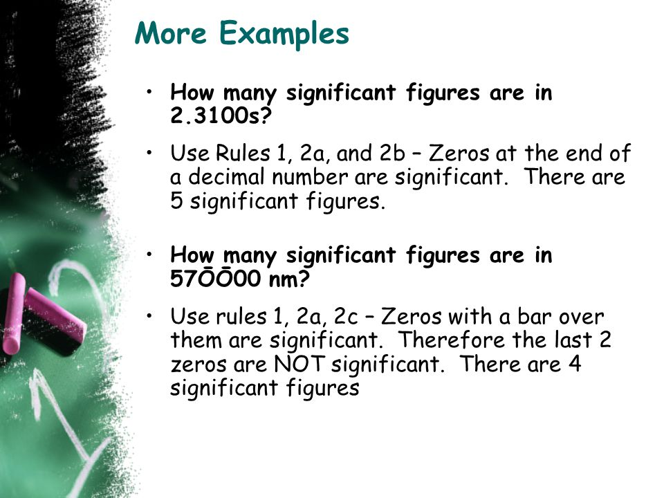 More Examples How many significant figures are in 2.3100s