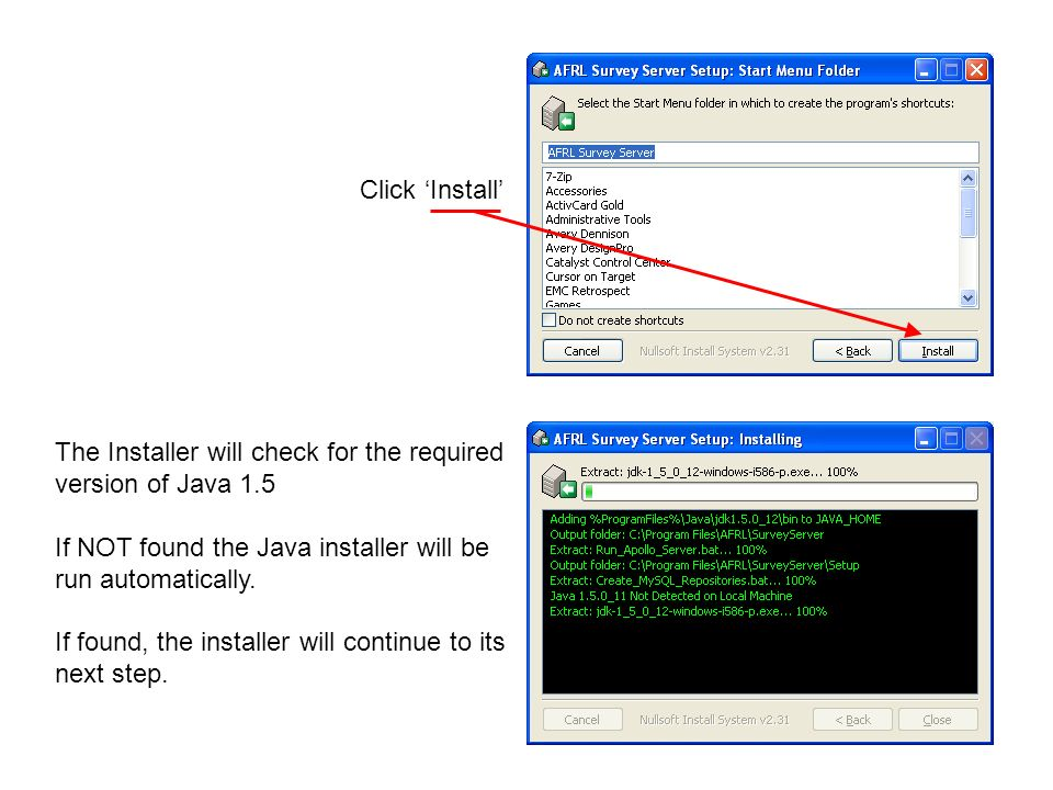 Click 'Install' The Installer will check for the required. version of Java 1.5. If NOT found the Java installer will be.